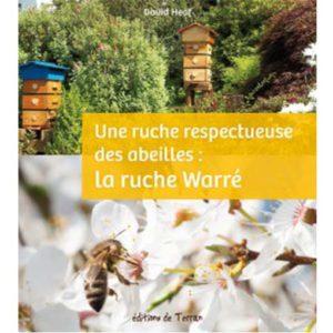Une ruche respectueuse des abeiles ; la ruche warré
